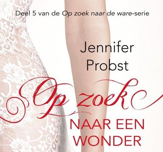 ♥ Jennifer Probst – Op zoek naar een wonder